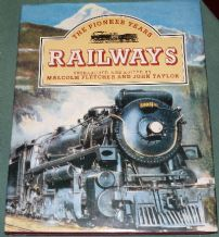 RAILWAYS - THE PIONEER YEARS